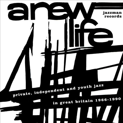 A New Life: Private, Independent and Youth Jazz in Great Britain 1966