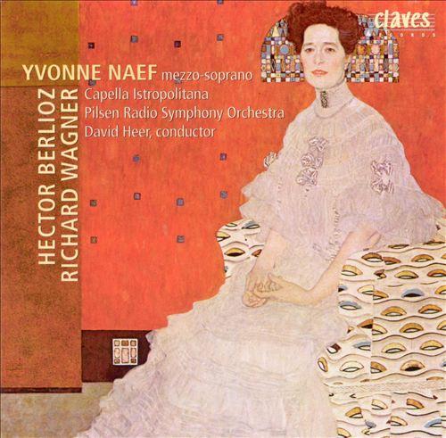 Yvonne Naef Sings Berlioz & Wagner