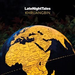 Late Night Tales: Khruangbin