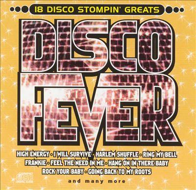 Disco Fever: 18 Disco Stompin' Greats