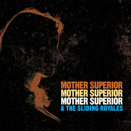 Mother Superior & the Sliding Royales