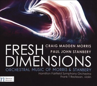 Fresh Dimensions: Orchestral Music for Morris & Stanbery