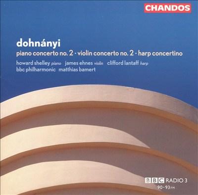Dohnányi: Piano Concerto No. 3; Violin Concerto No. 2; Harp Concertino
