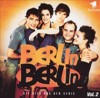 Berlin Berlin: Die Hits Aus Der Serie, Vol. 2