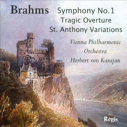 Brahms: Symphony No. 1; Tragic Overture; St. Anthony Variations