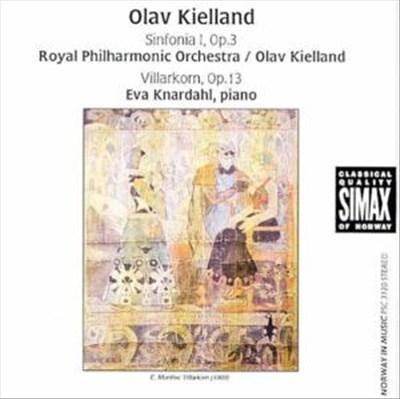 Olav Kielland: Sinfonia 1, Op. 3; Villarkorn, Op. 13