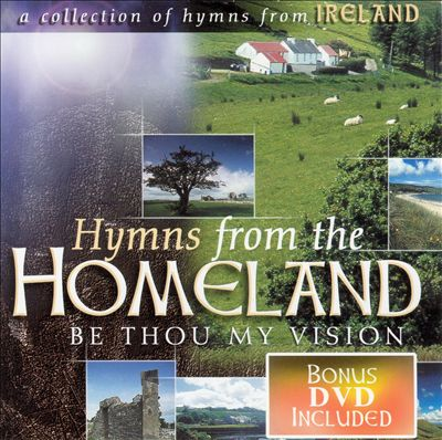 Hymns from the Homeland: Be Thou My Vision