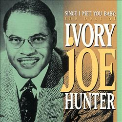 Since I Met You Baby: The Best of Ivory Joe Hunter