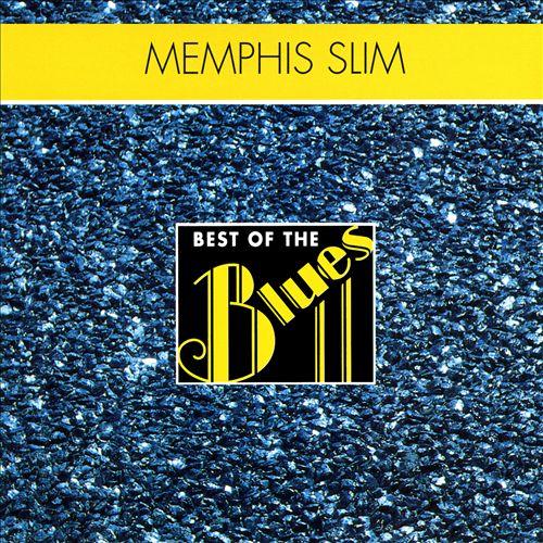 Best of the Blues: Memphis Slim - Beer Drinkin' Woman