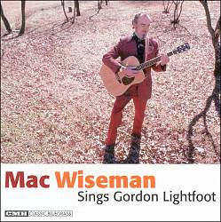 Mac Wiseman Sings Gordon Lightfoot