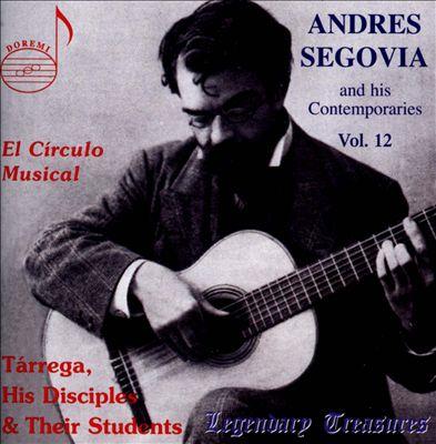 Andres Segovia and his Contemporaries, Vol. 12: El Círculo Musical