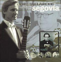 Christopher Parkening Celebrates Segovia