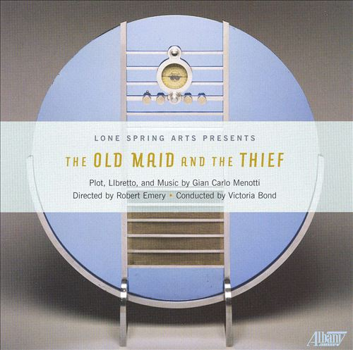 Menotti: The Old Maid and the Thief