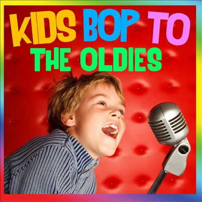 Kids Bop to the Oldies