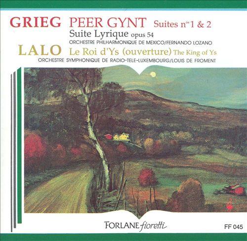 Grieg: Peer Gynt Suites Nos. 1 & 2; Suite Lyrique, Op. 54; Lalo: Le Roi d'Ys