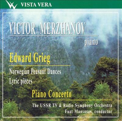 Grieg: Piano Concerto; Norwegian Peasant Dances; Lyric Pieces