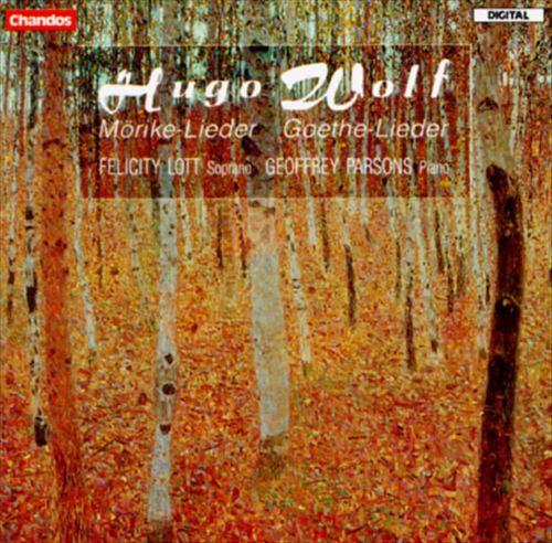 Wolf: Mörike Lieder, Goethe Lieder