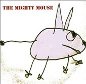 The Mighty Mouse