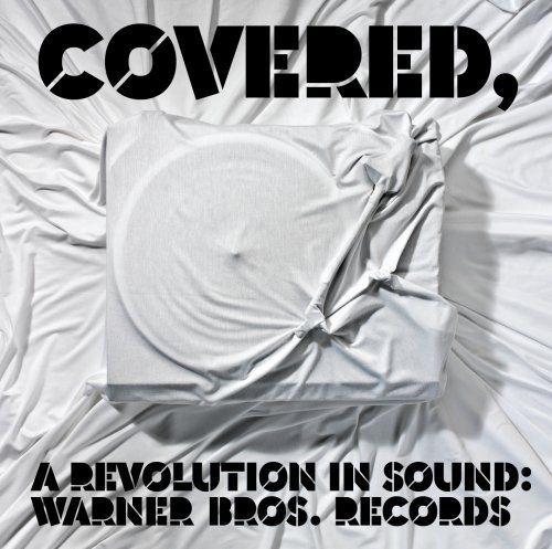 Covered: A Revolution in Sound: Warner Bros. Records [12 Tracks]