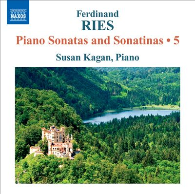 Ferdinand Ries: Piano Sonatas and Sonatinas, Vol. 5