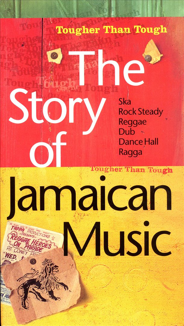 The Story of Jamaican Music: Tougher Than Tough