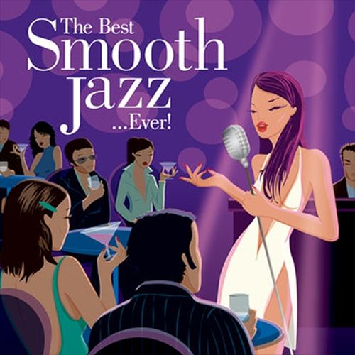 The Best Smooth Jazz...Ever! [2 CD Blue Note]
