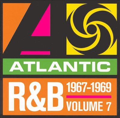 Atlantic Rhythm & Blues 1947-1974, Vol. 7: 1967-1969