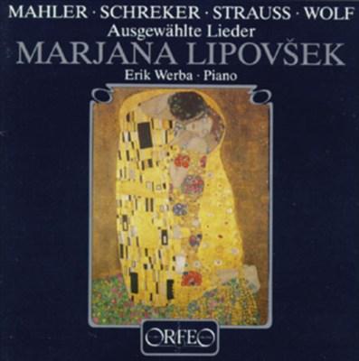 Gustav Mahler, Franz Schreker, Richard Strauss, Hugo Wolf: Ausgewählte Lieder