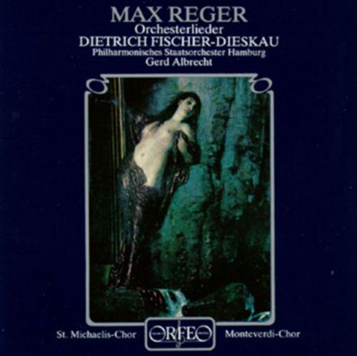 Max Reger: Orchesterlieder