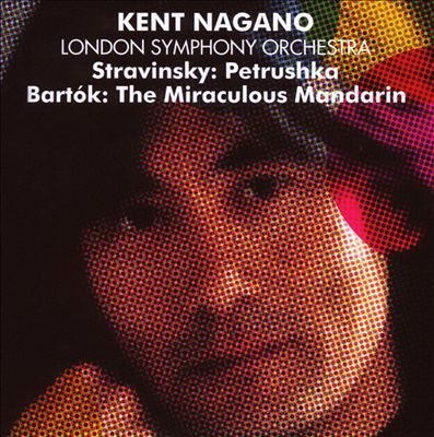 Stravinsky: Petrushka; Bartók: The Miraculous Mandarin