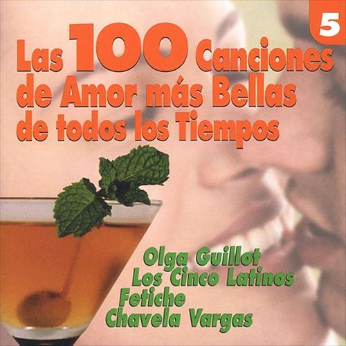 Las 100 Canciones de Amor Mas Bellas de Todos Los Tiempos, Vol. 5