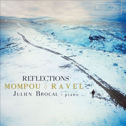 Reflections: Mompou, Ravel