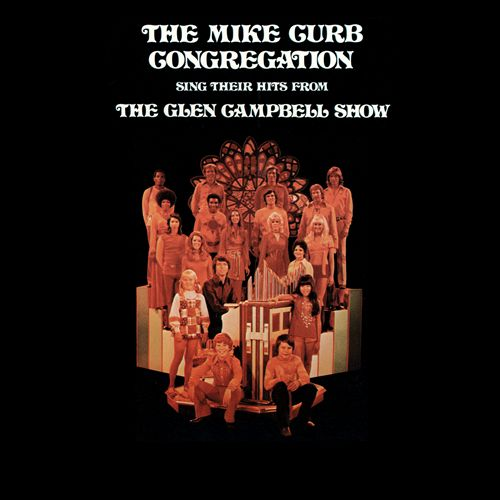 The Mike Curb Congregation Sing Their Hits From The Glen Campbell Show