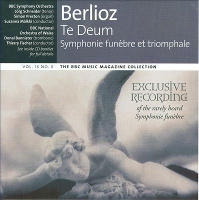 Berlioz: Te Deum; Symphonie funèbre et triomphale