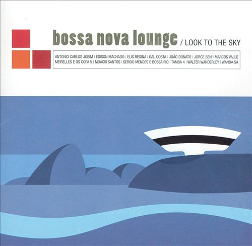 Bossa Nova Lounge: Look to the Sky