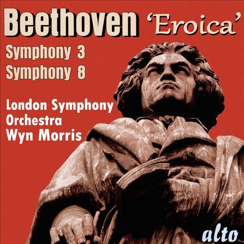 Beethoven: 'Eroica' Symphony 3; Symphony 8