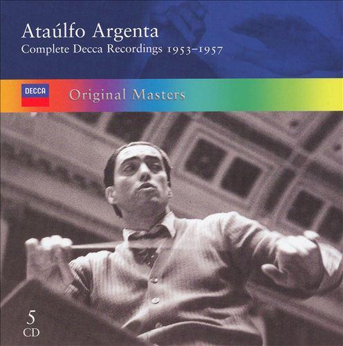 Ataúlfo Argenta: Complete Decca Reordings, 1953-1957