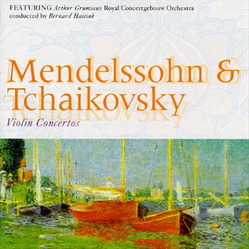 Mendelssohn: Violin Concerto in E Minor; Tchaikovsky: Violin Concert in D Major