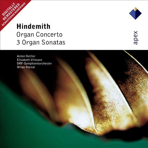Hindemith: Organ Concerto; 3 Organ Sonatas