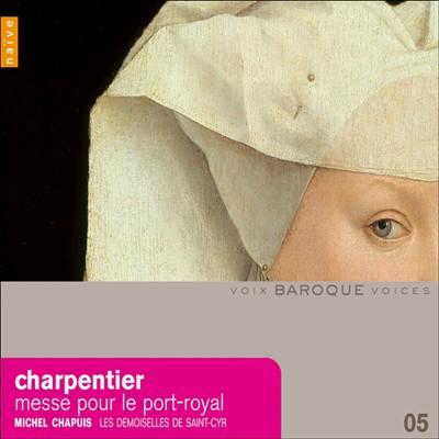 Charpentier: Messe pour le Port-Royal
