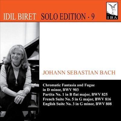 Johann Sebastian Bach: Chromatic Fantasia and Fugue; Partita No. 1; French Suite No. 5; English Suite No. 3