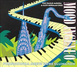 Mood Ingenuo: Pixinguinha Meets Duke Ellington