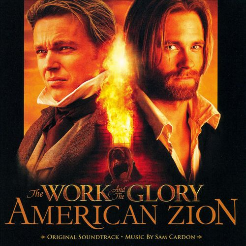 The work and the Glory: American Zion [Original Soundtrack]