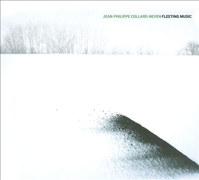 Jean-Philippe Collard-Neven: Fleeting Music