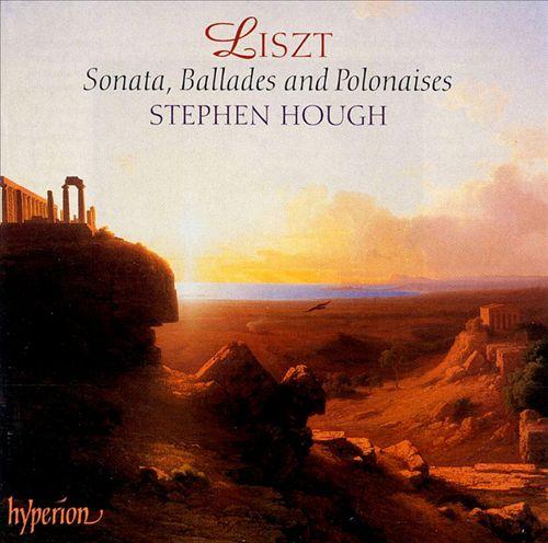 Liszt: Sonatas, Ballands and Polonaises