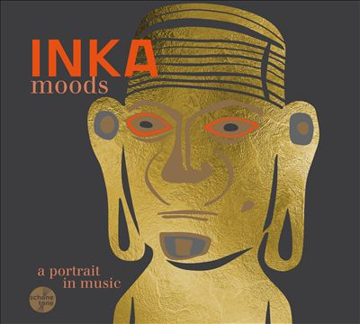 Inka Moods: A Portrait in Music