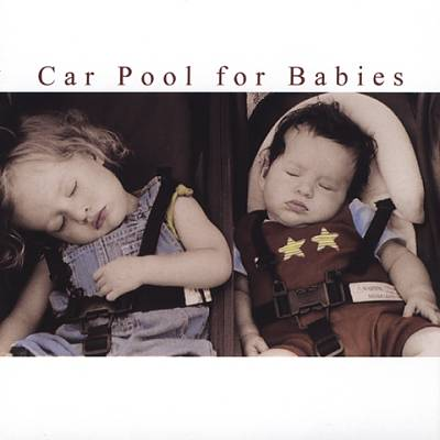 DJ's Choice: Car Pool for Babies