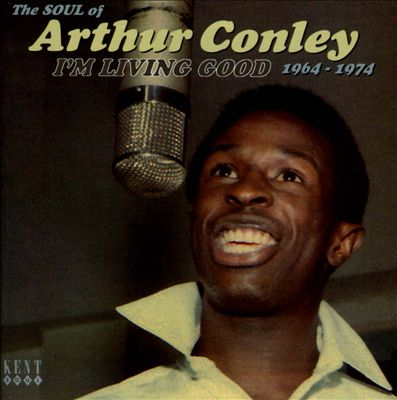 I'm Living Good: The Soul of Arthur Conley 1964-1974