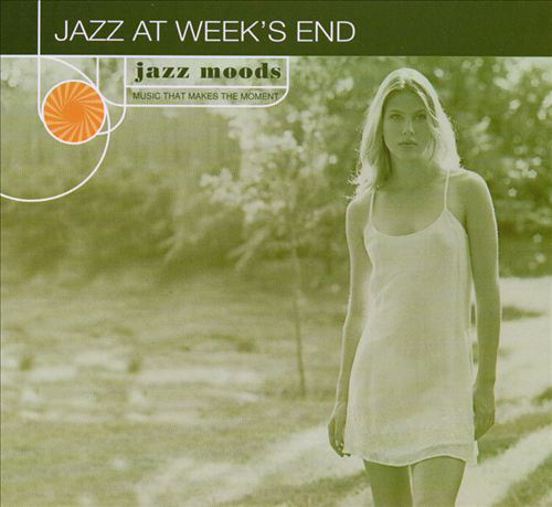 Jazz Moods: Jazz at Weeks End