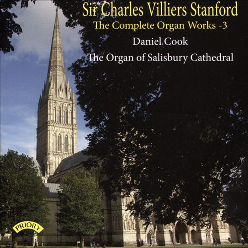 Sir Charles Villiers Stanford: The Complete Organ Works, Vol. 3